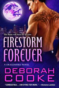 Firestorm Forever, A Dragonfire Novel and paranormal romance by Deborah Cooke